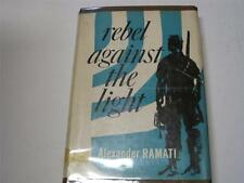 Rebel Against the Light by Alexander Ramati Novel of JEW FIGHTING FOR ISRAEL