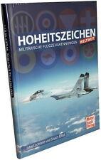 Hoheitszeichen- Militärische Flugzeugkennungen weltweit (J. Cochrane, S. Elliot)