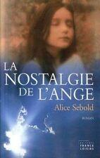 La nostalgie de l'ange.Alice SEBOLD.France Loisirs S002