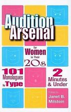 Audition Arsenal For Women In Their 20's: 101 Monologues by Type, 2 Minutes & Un