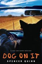 Dog on It: A Chet and Bernie Mystery Chet and Bernie Mysteries