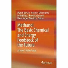 Methanol: The Basic Chemical and Energy Feedstock of the Future: Asinger's...