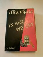 1943 In Bed We Cry by Ilka Chase 1st Edition Hardcover With Dust Jacket