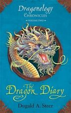 The Dragon Diary: Dragonology Chronicles Volume 2 (Ologies) by Dugald A. Steer