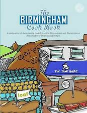 The Birmingham Cook Book: A Celebration of the Amazing Food and Drink on Our Doorstep by Kate Eddison (Paperback, 2016)