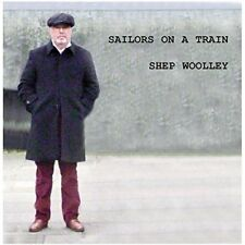Shep Woolley : Sailors On a Train CD (2016) ***NEW***