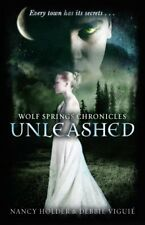 (Good)-Wolf Springs Chronicles: Unleashed: Book 1 (Paperback)-Viguie, Debbie, Ho