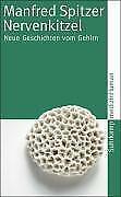 Manfred Spitzer: Nervenkitzel Neue Geschichten vom Gehirn (Taschenbuch/2006)