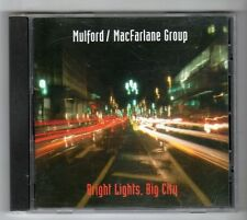 (GZ600) Mulford/MacFarlane Group, Bright Lights Big City - 1999 CD