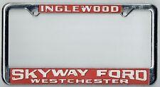 Inglewood Westchester California Skyway Ford Vintage Dealer License Plate Frame
