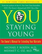 You Staying Young  by Michael f. Roizen and Mehmet Oz,MD