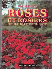 Roses et Rosiers pour le Québec et l'Est du Canada par Daniel Fortin (1991)