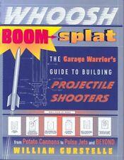Whoosh Boom Splat: The Garage Warriors Guide to B