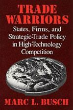 Trade Warriors: States, Firms, and Strategic-Trade Policy in High-Technology Com