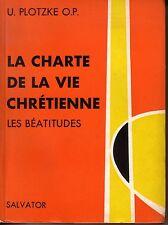 PLOTZKE U. OP. / LA CHARTE DE LA VIE CHRETIENNE - Les Béatitudes.