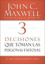 3 Decisiones que toman las personas exitosas: El mapa para alcanzar el exito