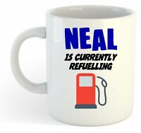 Neal Is Currently Refuelling Mug - Funny, Gift, Name, Personalised