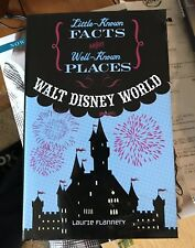 Walt Disney World Little Known Facts About Well Known Places By Laurie Flannery