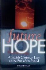 Future Hope: A Jewish Christian Look at the End of the World, Brickner (1999)