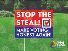 "STOP THE STEAL 18""x24"" Yard Sign Coroplast Printed SINGLE SIDED with FREE STAND"