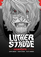 Luther Strode: the Complete Series by Justin Jordan and Tradd Moore (2017,...