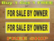 "FOR SALE BY OWNER Yellow & Black 6""x24"" REAL ESTATE RIDER SIGNS Buy 1 Get 1 FREE"