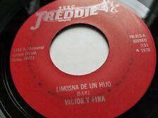 VICTOR y FINA - Limosna De Un Hijo / No Me Castigues TEX-MEX Freddie 1978 Tejano