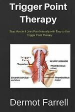 Trigger Point Therapy : Stop Muscle & Joint Pain Naturally With Easy to Use T...