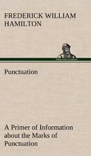 Punctuation A Primer Of Information About The Marks Of Punctuation And Their ...