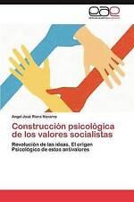 Construcción psicológica de los valores socialistas: Revolución de las ideas. El