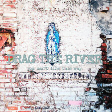 You Can't Live This Way by Drag the River (CD, Jan-2008, 2 Discs, Suburban Home)