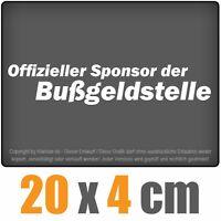 Sponsor der Bußgeldstelle 20 x 4 cm JDM Decal Sticker Aufkleber Scheibe Auto Car