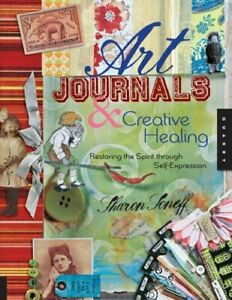 Art Journals and Creative Healing: Restoring the ... by Soneff, Sharon Paperback