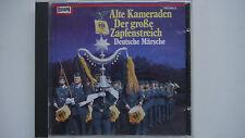 Alte Kameraden - Der große Zapfenstreich - Deutsche Märsche -  CD