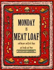 Monday Is Meat Loaf and Burgers and Pork Chops and Steaks and More Everyday Coo