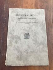 the spanish match - lord cottington's manuscript .rev john stirton 1933 signed !