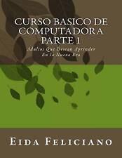Curso Basico De Computadora: Para Adultos Con Deseos De Aprender (Spanish Editio