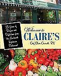 Welcome to Claire's: 35 Years of Recipes and Reflections from the Land-ExLibrary