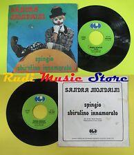 LP 45 7'' SANDRA MONDAINI Spingio Sbirulino innamorato 1979 italy no cd mc dvd*