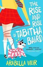 The Rise and Rise of Tabitha Baird by Arabella Weir (Paperback, 2014)