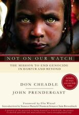 Not on Our Watch : The Mission to End Genocide in Darfur and Beyond by John Pren