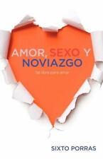 Amor, Sexo y Noviazgo : Sé Libre para Amar by Sixto Porras (2010, Paperback)