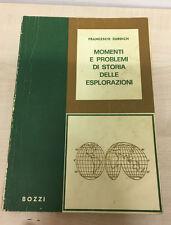 LIBRO MOMENTI E PROBLEMI DI STORIA DELLE ESPLORAZIONI SURDICH BOZZI 1978