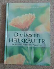 Die besten Heilkräuter - Sanfte und wirksame Arzneien (J. Britton/T. Kircher)