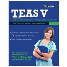 TEAS V Study Guide : TEAS 5 Exam Test Prep and Practice Questions (2013,...