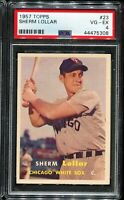1957 Topps Baseball #23 SHERM LOLLAR Chicago White Sox PSA 4 VG-EX!!
