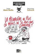 la ménagère de plus ou moins de 50 ans vous emmerde ! Guillo  Alain  Sakoch