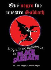 Qué negro fue nuestro Sabbath: biografía no autorizada de Black Sabbath.