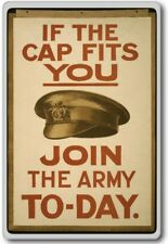 If The Cap Fits You, Join The Army Today Vintage Military War Fridge Magnet
