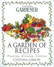 Country Living Gardener: A Garden of Recipes Country Living Gardener : Planting…